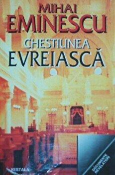 Chestiunea evreiasca/Mihai Eminescu