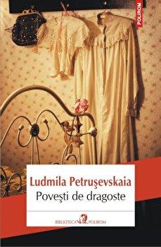 Povesti de dragoste-Ludmila Petrusevskaia imagine