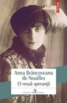 O noua speranta/Anna Brancoveanu de Noailles
