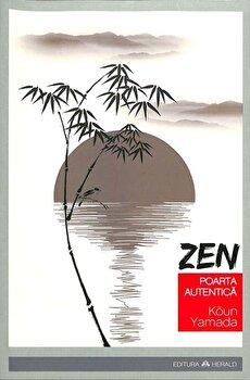 Zen - Poarta autentica/Koun Yamada imagine