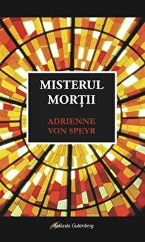 Misterul mortii/Adrienne von Speyr imagine