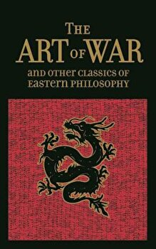 The Art of War & Other Classics of Eastern Philosophy, Hardcover/Sun Tzu poza cate