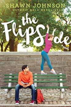 The Flip Side, Paperback/Shawn Johnson poza cate