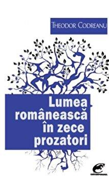 Coperta Carte Lumea romaneasca in zece prozatori