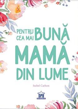 Coperta Carte Pentru cea mai buna mama din lume