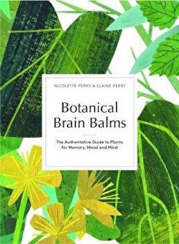 Botanical Brain Balms, Hardcover/Nicolette Perry imagine