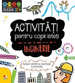 Imagine Activitati Pentru Copii Isteti - Inginerie - ***