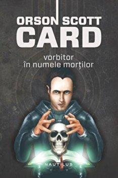 Vorbitor in numele mortilor/Orson Scott Card