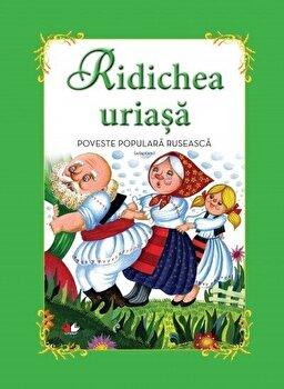 Ridichea uriasa/ Daniela Besliu, Elena Niculae, Florentina Chifu, Gabriela Barbulescu