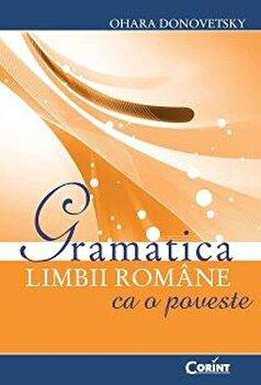 Gramatica limbii romane ca o poveste/Ohara Donovetsky