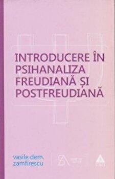 Introducere in psihanaliza freudiana si postfreudiana. Editie 2015/Vasile Dem. Zamfirescu imagine elefant 2021