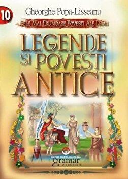 Legende si povesti antice/Ghrorghe Popa-Lisseanu imagine elefant.ro 2021-2022