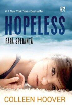 Hopeless. Fara speranta/Colleen Hoover imagine elefant.ro 2021-2022