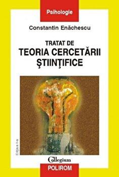 Tratat de teoria cercetarii stiintifice (Editia a II-a)/Constantin Enachescu imagine