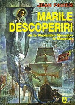 Coperta Carte Marile descoperiri de la Alexandru Macedon la Magellan