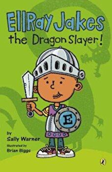 Ellray Jakes the Dragon Slayer!, Paperback/Sally Warner poza cate