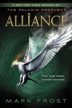 Alliance: The Paladin Prophecy Book 2, Paperback/Mark Frost poza cate