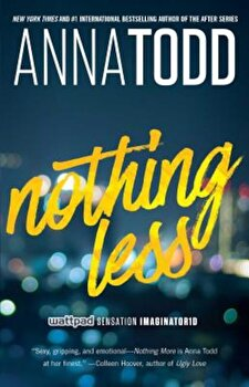 Nothing Less, Paperback/Anna Todd poza cate