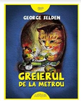 Greierul de la metrou/George Selden imagine