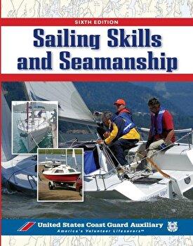 Sailing Skills & Seamanship, Paperback/U. S. Coast Guard Auxiliary Assoc Inc poza cate