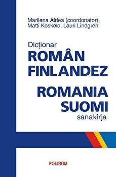 Dictionar roman-finlandez. Romania-suomi sanakirja/Marilena Aldea, Lauri Lindgren, Matti Koskelo