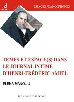 Temps et espace(s) dans le journal intime d'Henri Frederic Amiel/Elena Manoliu imagine