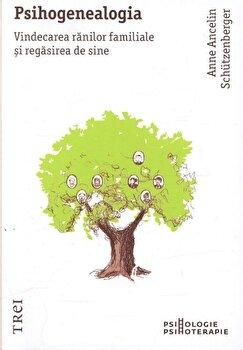 Coperta Carte Psihogenealogia. Vindecarea ranilor familiale si regasirea de sine