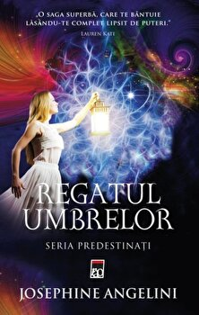 Regatul umbrelor, Predestinatii, Vol. 2/Josephine Angelini