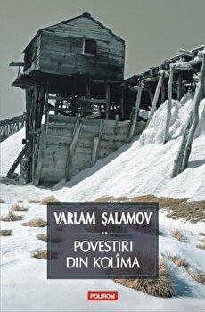 Povestiri din Kolima, Vol. 2/Varlam Salamov imagine