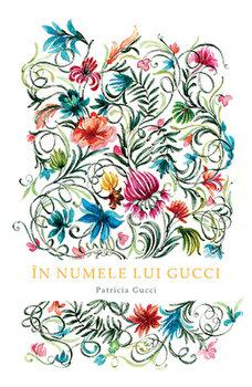 In numele lui Gucci/Patricia Gucci imagine
