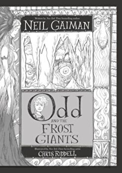 Odd and the Frost Giants, Hardcover/Neil Gaiman poza cate