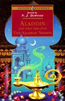 Aladdin and Other Tales from the Arabian Nights, Paperback/N. J. Dawood poza cate
