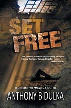 Set Free, Paperback/Anthony Bidulka poza cate