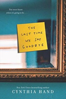The Last Time We Say Goodbye, Paperback/Cynthia Hand poza cate