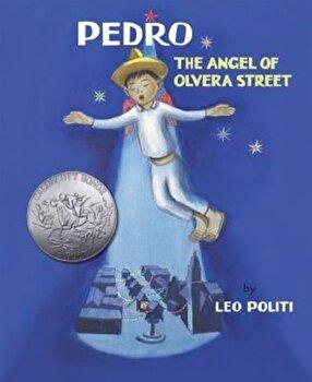 Pedro: The Angel of Olvera Street, Hardcover/Leo Politi poza cate