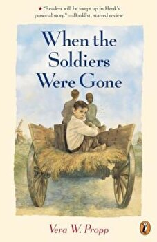 When the Soldiers Were Gone, Paperback/Vera Propp poza cate