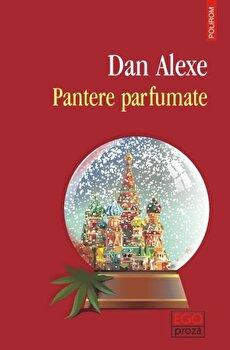 Pantere parfumate-Dan Alexe imagine