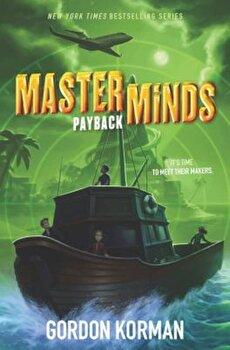 Masterminds: Payback, Hardcover/Gordon Korman poza cate