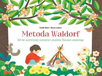 Coperta Carte Metoda Waldorf. 30 de activitati creative pentru fiecare anotimp.