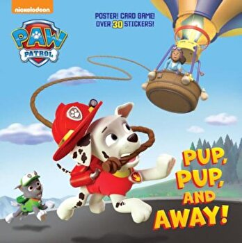Pup, Pup, and Away! (Paw Patrol), Paperback/Random House poza cate