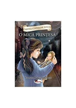 O mica printesa, vol. 1/Frances Hodgson Burnett
