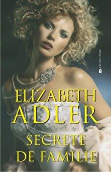 Secrete de familie/Elizabeth Adler imagine elefant.ro 2021-2022