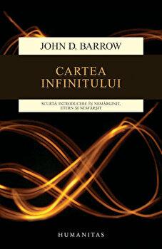 Cartea infinitului. Scurta introducere in nemarginit, etern si nesfarsit - Editia 2015/John D. Barrow imagine elefant.ro 2021-2022