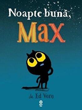 Noapte buna, Max/Ed Vere