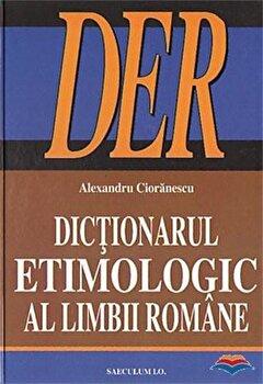 Dictionarul etimologic al limbii romane/Alexandru Cioranescu