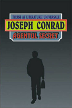 Agentul secret/Joseph Conrad imagine