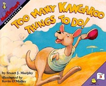 Too Many Kangaroo Things to Do!, Paperback/Stuart J. Murphy poza cate