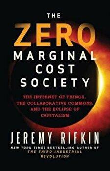 Zero Marginal Cost Society, Hardcover/Jeremy Rifkin imagine