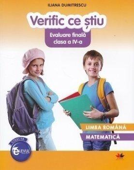 Verific ce stiu. Evaluare finala clasa a IV-a/Ileana Dumitrescu