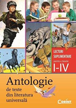 Antologie de texte din literatura universala. Lecturi suplimentare pentru clasele I-IV/Daniela Besliu, Alexandrina Dumitru